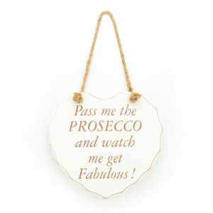 Prosecco Watch Me Get Fab PlaqueProsecco Watch Me Get Fab Plaque