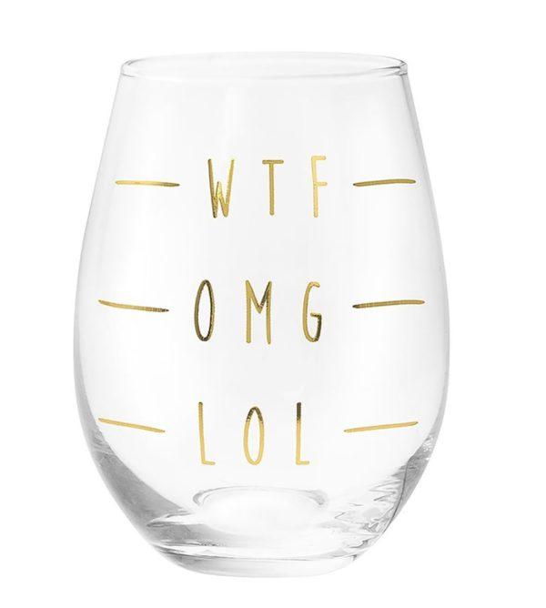 Stemless Glass Wtf Omg Lol